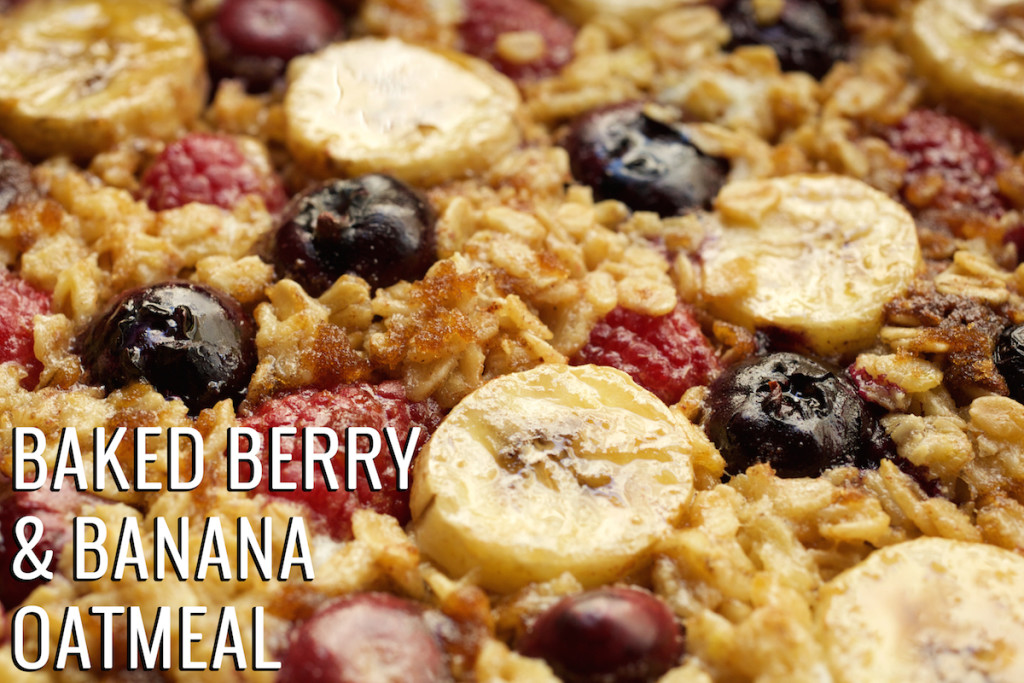 """Extreme close up of baked oatmeal topped with bananas and berries. Text in lower right corner reads """"Baked Berry & Banana Oatmeal"""""""