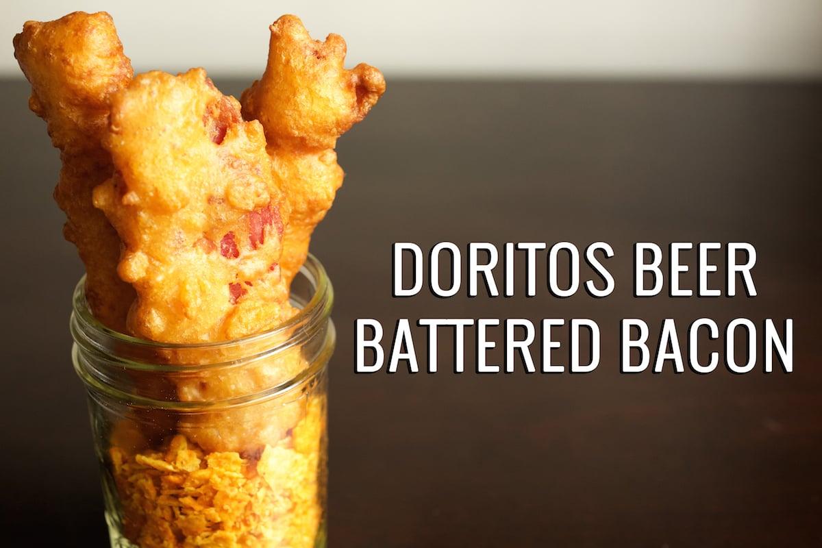 Nacho Doritos Beer Battered Bacon Recipe Fried Bacon