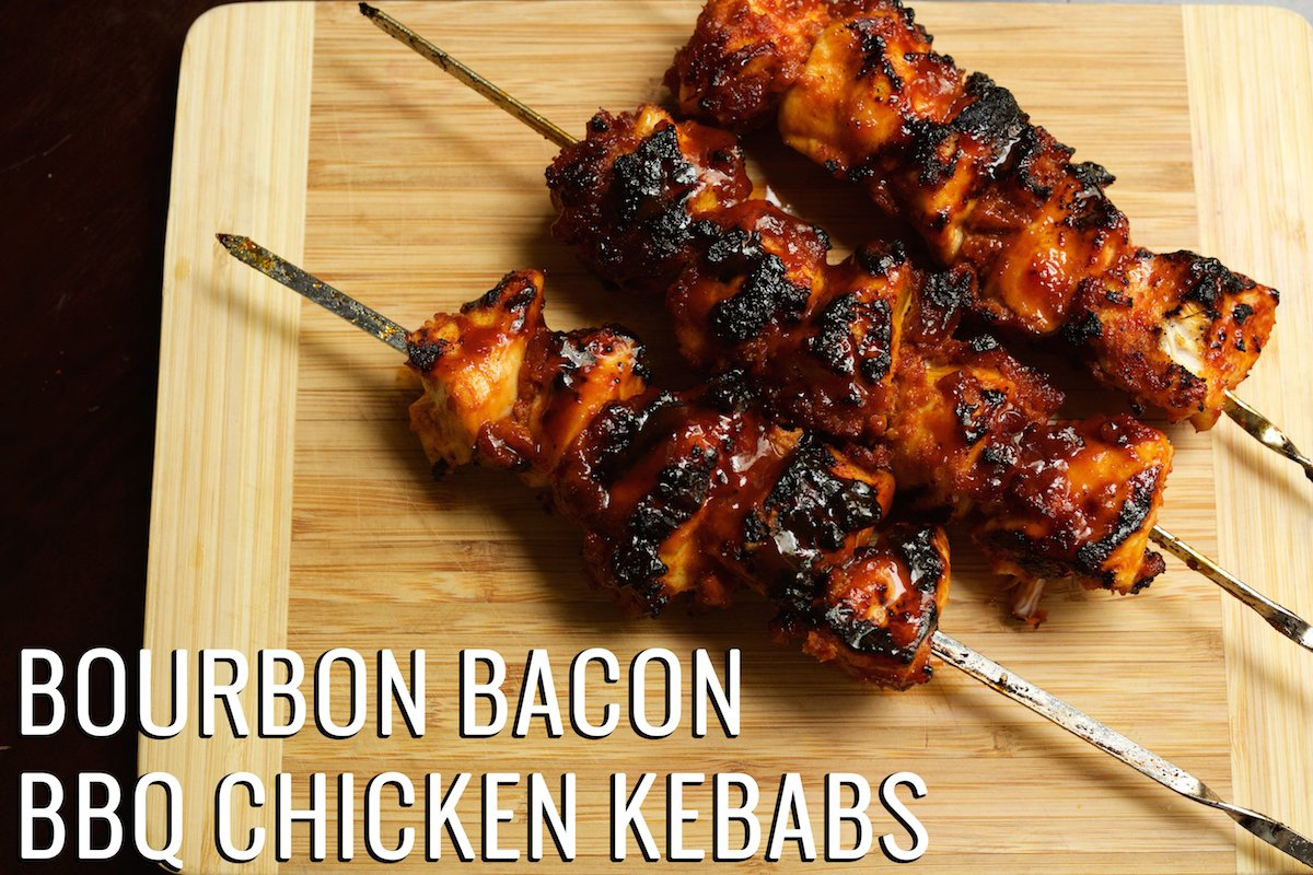 Bourbon Bacon BBQ Chicken Kebabs Recipe | Kebab Recipes