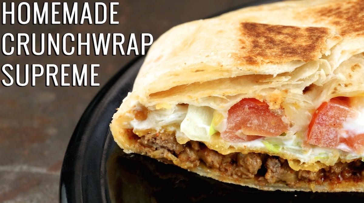 Homemade Crunchwrap Supreme Recipe Crunchwrap Recipe