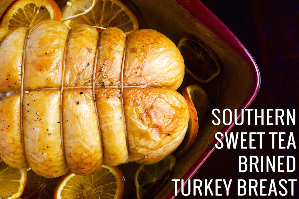 Southern Sweet Tea Brined Turkey Breast