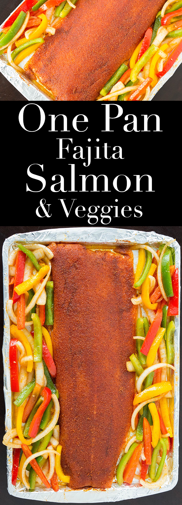 An easy, healthy weeknight dinner: one pan fajita salmon and veggies.