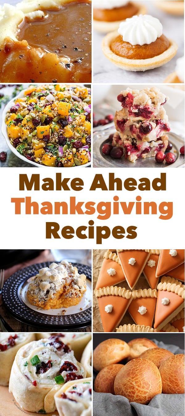 33 Make Ahead Thanksgiving Recipes - Make Ahead Thanksgiving Appetizers, Make Ahead Thanksgiving Side Dish Recipes, Make Ahead Thanksgiving Desserts