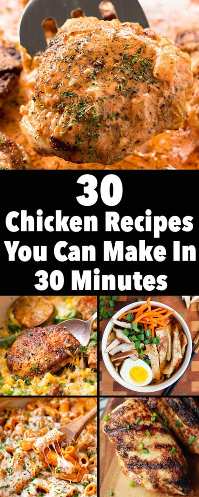 30 Chicken Dinner Recipes You Can Make in 30 Minutes or Less. Low Carb chicken dinner recipes, quick pasta chicken dinner recipes, 30 minute chicken breast recipes, and more!